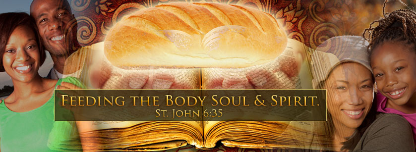 Feeding the Body, Soul & Spirit - St. John 6:35